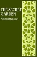"Cover of: The secret garden | ShabistariМ"" MahmuМ""d ibn Abd Ul-KariМ""m"