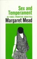 Sex and temperament in three primitive societies by Margaret Mead