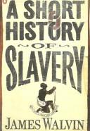 Cover of: A short history of slavery | Walvin, James.