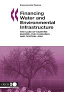 Cover of: Financing Water and Environmental Infrastructure | Organisation for Economic Co-Operation a