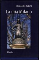 Cover of: La mia Milano