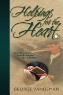 Helpings for the heart by George E. Vandeman