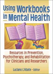Cover of: Using Workbooks in Mental Health: Resources in Prevention, Psychotherapy, and Rehabilitation for Clinicians and Researchers (Haworth Practical Practice ... Practical Practice in Mental Health)