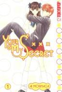 Cover of: Your & My Secret Volume 1 | Ai Morinaga