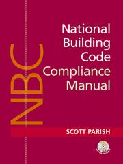 Cover of: National Building Code Compliance Manual | Scott Parish