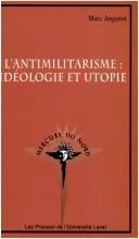 Cover of: Antimilitarisme: idéologie et utopie(L')