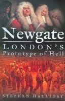 Cover of: NEWGATE: LONDON'S PROTOTYPE OF HELL
