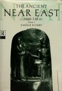 Cover of: The Ancient Near East, Vol. 1 | Amelie Kuhrt