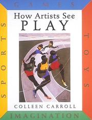 Cover of: How Artists See Play | Colleen Carroll