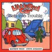 Cover of: Little red car gets into trouble