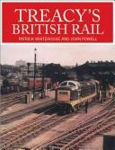 Cover of: Treacy's British Rail by P. B. Whitehouse