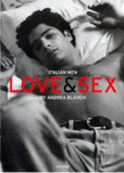 Cover of: Italian Men Love & Sex | Andrea Blanch