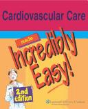 Cover of: Cardiovascular care made incredibly easy!. |