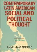 Cover of: Contemporary Latin American social and political thought |