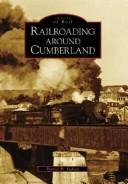 Railroading around Cumberland by Patrick H. Stakem