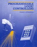 Programmable logic controllers by Frank D. Petruzella