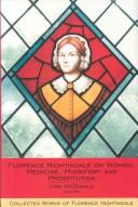 Cover of: Florence Nightingale on Women, Medicine, Midwifery and Prostitution
