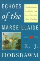Cover of: Echoes of the Marseillaise: two centuries look back on the French Revolution