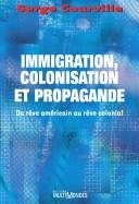 Cover of: Immigration, colonisation, et propagande | Serge Courville