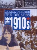 Cover of: The 1910s | Rennay Craats