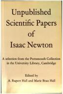 Cover of: Unpublished scientific papers of Isaac Newton: a selection from the Portsmouth collection in the University Library, Cambridge