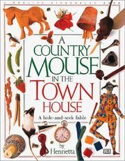 Cover of: A Country Mouse In The Town House | Henrietta.