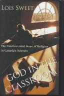 God in the classroom by Lois Sweet