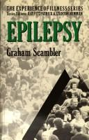 Cover of: Epilepsy (Experience of Illness) | Graham Scambler