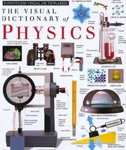 Cover of: The visual dictionary of physics