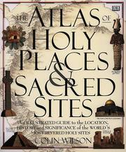 The atlas of holy places & sacred sites by Colin Wilson