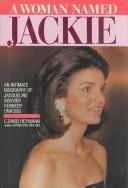 Cover of: woman named Jackie | C. David Heymann