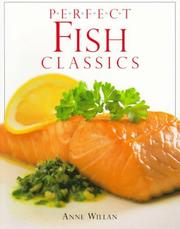 Cover of: Perfect fish classics | Willan, Anne.