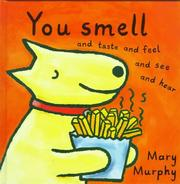 Cover of: You smell and taste and feel and see and hear