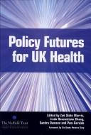 Cover of: Policy futures for UK health |