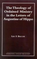 Cover of: The Theology of Ordained Ministry in the Letters of Augustine of Hippo (Distinguished Research)