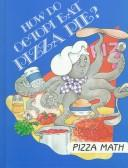Cover of: How Do Octopi Eat Pizza Pie? |