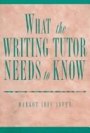 Cover of: What the Writing Tutor Needs to Know