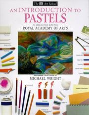Cover of: An Introduction to Pastels (DK Art School) | Michael Wright