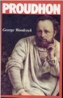Cover of: Pierre-Joseph Proudhon | George Woodcock
