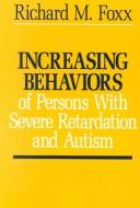 Increasing behaviors of severely retarded and autistic persons ; Decreasing behaviors of severely retarded and autistic persons