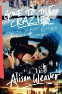 Cover of: Gone to the Crazies | Alison Weaver