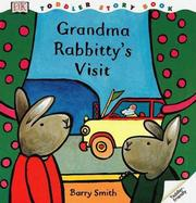 Cover of: Grandma Rabbitty's visit | Barry Smith