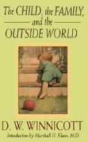 Cover of: The child, the family, and the outside world | D. W. Winnicott
