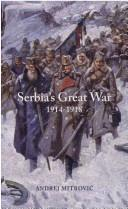 Cover of: Serbia's Great War, 1914-1918
