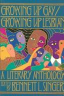 Cover of: Growing up gay/growing up lesbian |