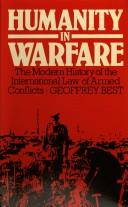 Humanity in warfare by Geoffrey Francis Andrew Best