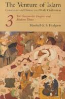 The venture of Islam by Marshall G. S. Hodgson