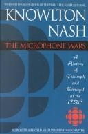 Cover of: The microphone wars | Knowlton Nash