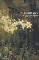 Cover of: The Funeral Game | Noel Monahan