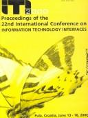 Cover of: Proceedings of the 22nd International Conference on Information Technology Interfaces |